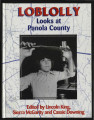 Loblolly Looks at Panola County ; 25 years of collecting stories by students of Gary High School